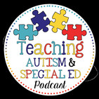 Teaching Autism and Special Ed