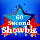 60 Second Showbiz
