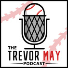 The Trevor May Podcast