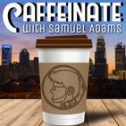 Caffeinate with Samuel Adams:
