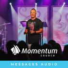 Momentum Church Messages Audio