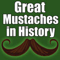Great Mustaches in History