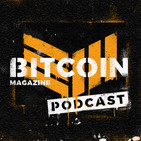 The Bitcoin Magazine Podcast