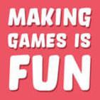 Making Games Is Fun