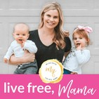 The Live Free, Mama Podcast
