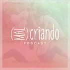 (Mal)Criando podcast