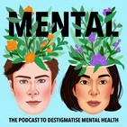 Mental - The Podcast to Destig