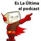 Es La Ultima Podcast
