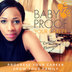 The Babyproof Your Career Podc