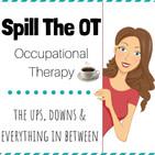 Spill The OT: Real Talk Occupa