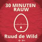 30 MINUTEN RAUW door Ruud de W
