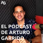 El Podcast de Arturo Garrido