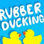 Rubber Ducking