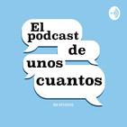 El Podcast de Unos Cuantos