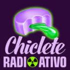 Chiclete Radioativo