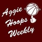 Aggie Hoops Weekly