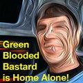 Green Blooded Bastard